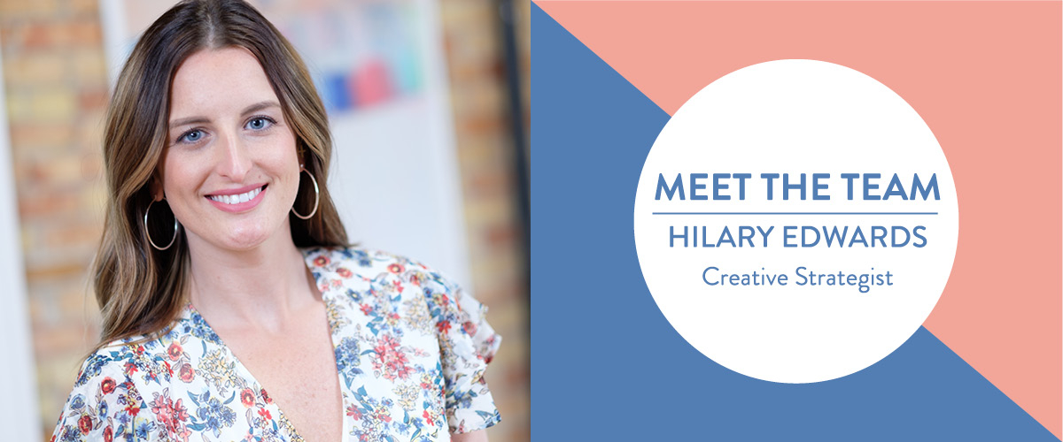 "photo of a woman who is wearing a floral shirt and smiling to the camera next to a graphic that says ""Meet the Team, Hilary Edwards, Creative Strategist"""