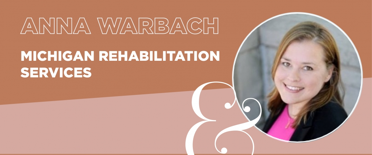 """Graphic reads """"Anna Warbach, Michigan Rehabilitation Services"""" and features a photo of a woman with brown hair and the Piper & Gold logo."""